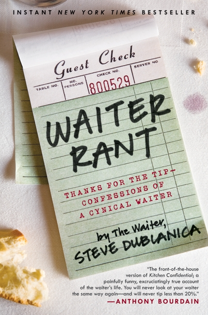 Waiter Rant: Thanks For the Tip - Confessions of a Cynical Waiter by The Waiter